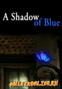 Тень синего цвета / Голубые тени (2011)